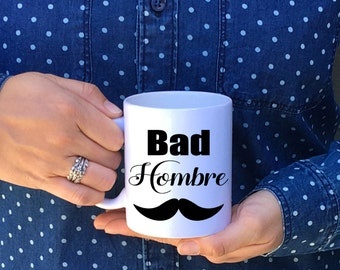 Bad Hombre // Nasty Woman // Coffee Mug // Bad Hombre Mug // Coffee Cup // Hillary Clinton // Donald Trump // Nasty woman mug // election