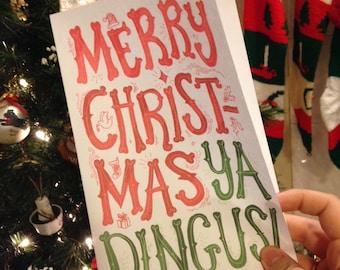 PRINTABLE CARD- Merry Christmas Ya Dingus!