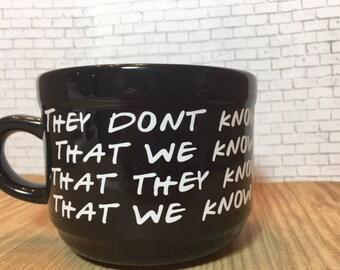 Friends 22oz Mug, Friends Quotes