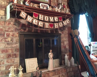 Home Sweet Home Rustic Sign / Garland / Banner / Fireplace Decoration / Wall Hanging / House Warming Gift / New Start / First Home