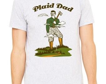 Plaid Dad Tee, t-shirt, dad shirt, t shirt, gift for dad, dad stuff, funny, lumberjack