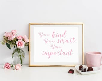 DIGITAL You is Kind, You is Smart, You is Important Print, Pink Girl Nursery, Printable Girl Bedroom Wall Decor, New Baby Gift - ANY SIZE