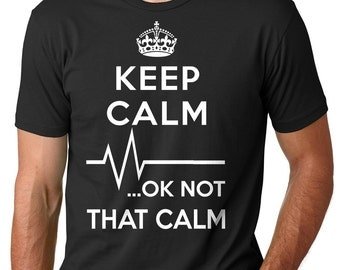 Keep Calm Not That Calm T-Shirt Funny Paramedic EMT Shirt