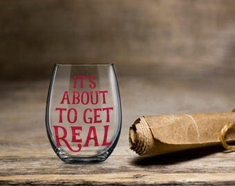 It's About to Get Real, Graduation Wine Glass, Stemless Drinking Glass, College Decor Cup, Bachelor Bachelorette Engagement Party Favor