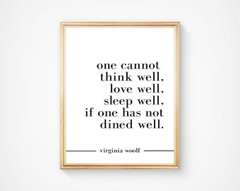 One has not dined well - Virginia Woolf quote, Home Decor/kitchen/dining room, print INSTANT DOWNLOAD