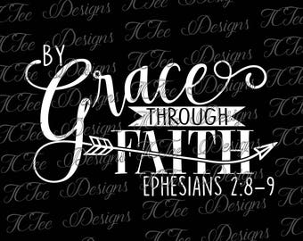 By Grace Through Faith - Ephesians 2:8-9 - Scripture - Christian Design Download - Vector Cut File - SVG