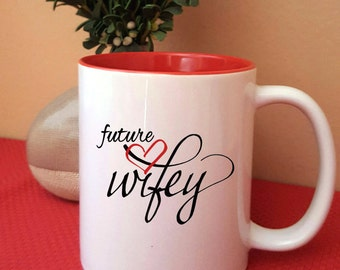 Future Wifey Coffee Mug - Bride to Be Gift, Engagement Gift, Fiancee Gift Idea, Future Bride Mug