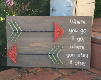 "MADE TO ORDER ""Where You Go I'll Go"" Arrow String Art Sign"