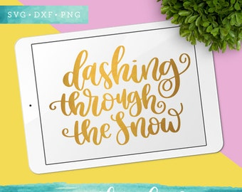 Christmas SVG Cutting Files / Dashing Through the Snow SVG Files / Holiday SVG for Cricut Silhouette / Winter Svg / Christmas Sayings Svg