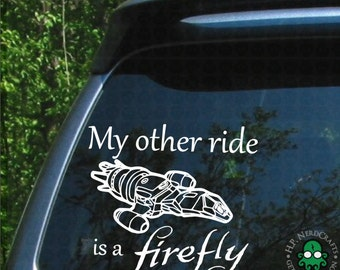 My Other Ride is a Firefly Decal