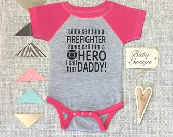 Some Call Him a Firefighter Hero Daddy Cute Baby One Piece Toddler Kids Children's T-shirt