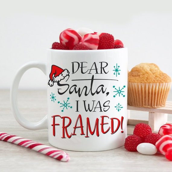 Christmas Coffee Mug - Dear Santa I Was Framed - Funny Christmas Cup - Funny Xmas Mug - Holiday Mug Gift Under 25