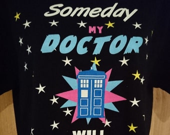 Someday My Doctor Will Come Tshirt, Doctor Who Tshirt, Timelord, Tardis, Geek Gift, Geek Tshirt, Sci fi Tshirt, Gifts For Her
