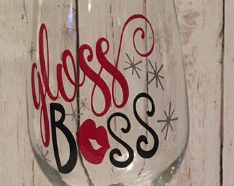 wine glass - gloss boss  - gift for wine lovers - housewarming gift - bachelorette party gifts