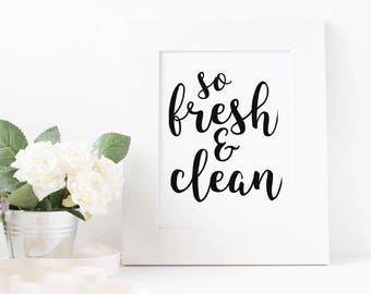 So Fresh & Clean Printable Quote, Typography, Bathroom, Home Decor, Minimalist, Black and White, Download, Digital Print, Wall Art