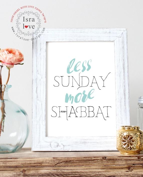 Less sunday more shabbat hebrew art judaica jewish home for Home decor for less