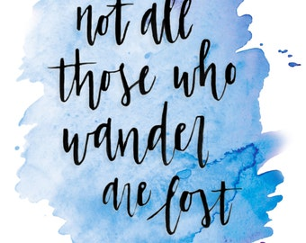 not all who wander are lost poster tolkien Quote book lover gift travel wall quote lord of the rings Graduation Gift Inspirational quote