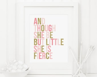 And Though She Be  But Little She Is Fierce Printable Pink and Gold Nursery Decor Nursery Quote Girl Nursery Wall Art Blush Gold Glitter 226