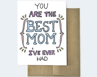 Best Mom Ever Card, Funny Mother's Day Card, Best Mom Card, Card for Mom, Best Mom Award Card, Best Mom I've Ever Had, Mother's Day Card