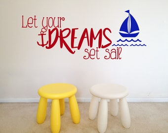 Let your dreams set sail, nautical, sea, sailor, anchor, Wall Art Vinyl Decal Sticker