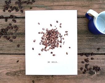 Be Bold Coffee Beans, Watercolor, Food Illustration, Kitchen Decor, Inspiration, Art Print, 8x10
