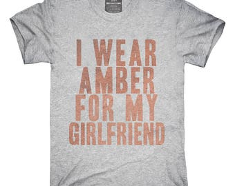 I Wear Amber For My Girlfriend Awareness Support T-Shirt, Hoodie, Tank Top, Gifts