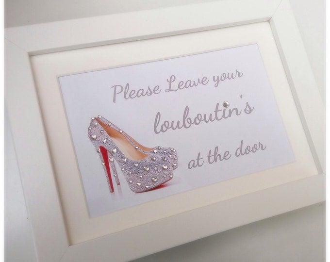 Crystal Louboutin shoes | Crystal print | Custom prints | Please leave your louboutins at the door quote print | Sparkle | Three sizes.