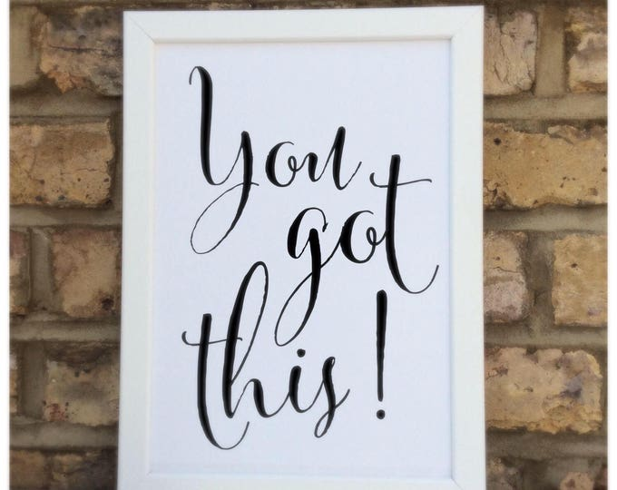 You got this quote | Wall prints | Wall decor | Home decor | Print only | Typography