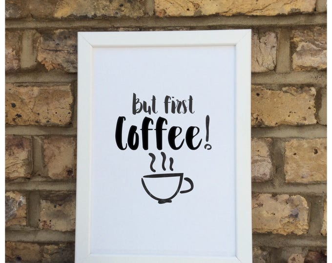 But first tea - Coffee print | quote | Wall prints | Wall decor | Home decor | Print only | Typography
