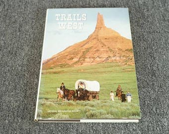 Trails West By National Geographic Society C. 1983