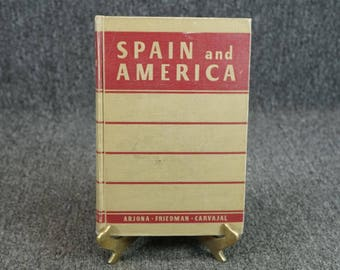 Spain And America By Arjona, Friedman, & Carvajal C. 1940