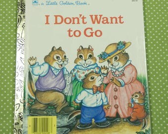 1990 Little Golden Book I Don't Want To Go