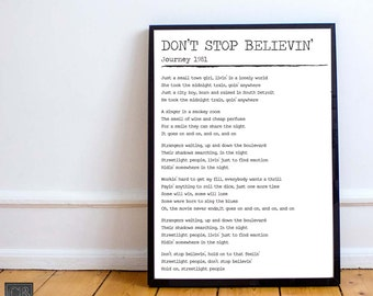 DON'T STOP BELIEVIN' // Journey // Song Lyric Prints // Black and White // Wall Art // Music