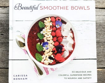 Signed Copy of Beautiful Smoothie Bowls Cookbook (Free Shipping!)