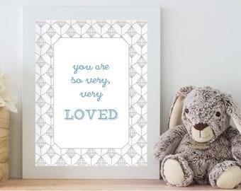Nursery print, boy nursery, girl nursery, letterpress, flat print - you are so very, very loved