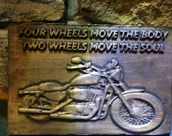 Motorcycle Plaque - Four Wheels move the body; Two Wheels move the Soul