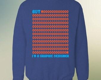 But mooooom, I'm a graphic designer - Crewneck Sweatshirt