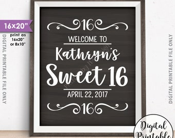 "Sweet 16 Sign, Custom Sweet Sixteen Welcome Sign, Sixteenth Birthday, 16th Birthday Welcome, 8x10/16x20"" Chalkboard Style Printable Sign"