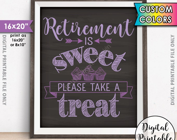 """Retirement Party Sign, Retirement is Sweet Please Take a Treat Cupcake Sign, Retirement Sign, Custom Color 16x20"""" Chalkboard Style Printable"""