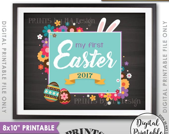 "My First Easter Sign, First Easter Photo Prop, Baby's 1st Easter 2017 Easter Print, Instant Download 8x10"" Chalkboard Style Printable Sign"