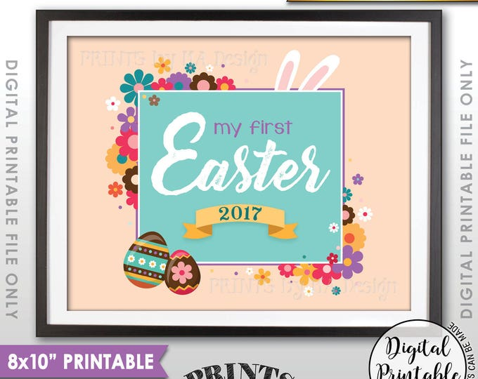 "My First Easter Sign, First Easter Photo Prop, Baby's 1st Easter 2017 Easter Print, Instant Download 8x10"" Printable Sign, Cream Background"