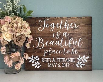 Together is a Beautiful Place To Be / Rustic Wood Wedding Sign Favorite Place / Rustic Wedding Decor / Country Wedding Love Wedding Gift