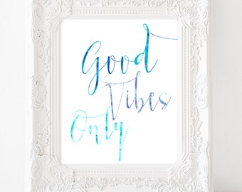 Good vibes only inspirational quote print - inspirational wall art - enjoy the little things - motivational poster - typography print