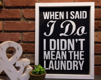 I DO LAUNDRY Wooden Sign, Home Decor Sign, Wall Art, Customizable Wall Decor, Hand Painted Sign