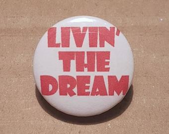 Happy Badges, Dream Badge, Dream Button, Living the Dream, Success Badge, Positivity Badge