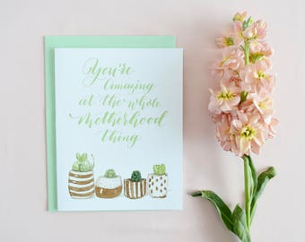 You Are Amazing At The Whole Motherhood Thing | Mother's Day Card | Watercolor Card | Calligraphy Card | Mothers Day Gift | Gifts for Her