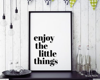 Art Digital Print 'Enjoy the little things' Printable Wall Art, Inspirational Quote Typography Decor *Instant Download Printable PDF or JPG*