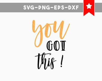 you got this svg, motivational svg, fitness svg, gift for mom, quotes svg cricut designs, svg files for cricut, svg files silhouette cutting