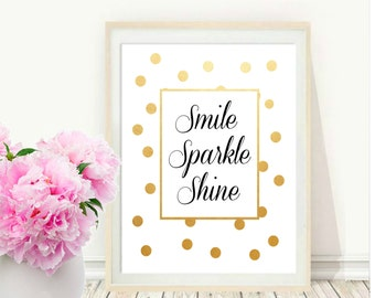 Printable Art, Inspirational Print, Smile Sparkle Shine, Typography Quote, Home Decor, Motivational Poster, Gold  Print,Wall Art