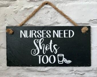 Gift for nurse. Nurse gift. Nurse quote. Nurse sign. Nurses need shots too. Nurse slate sign. RN. Graduation gift. Emergency services quote